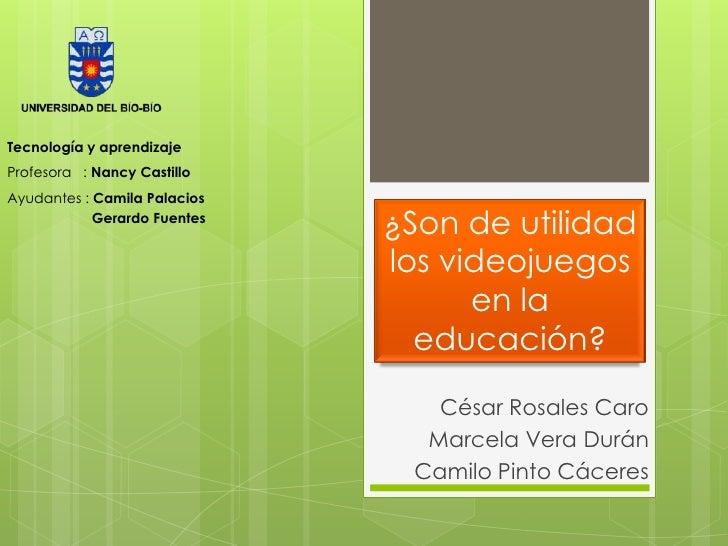 Tecnología y aprendizajeProfesora : Nancy CastilloAyudantes : Camila Palacios            Gerardo Fuentes                  ...