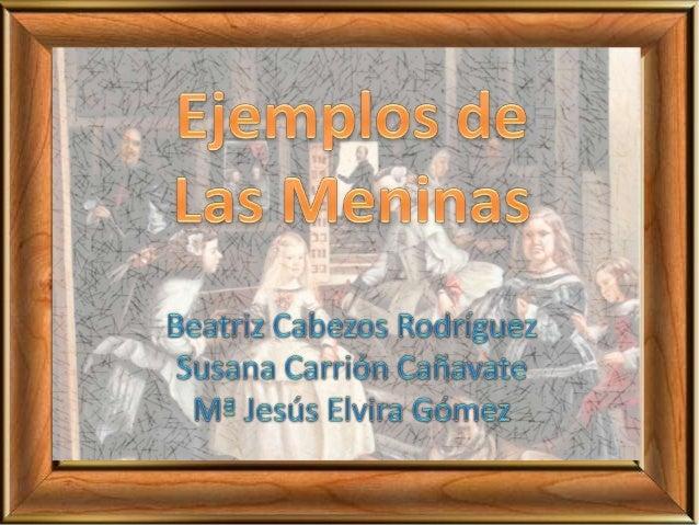 Ejemplos de Las Meninas