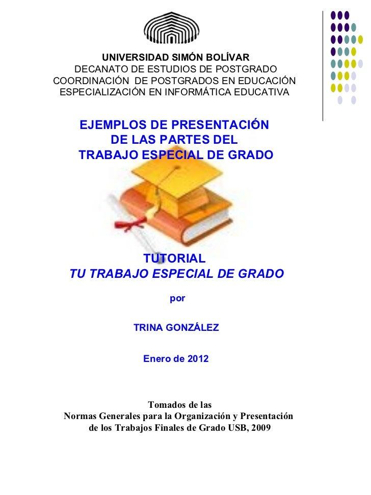 Tomados de las Normas Generales para la Organización y Presentación  de los Trabajos Finales de Grado  USB, 2009 EJEMPLOS ...