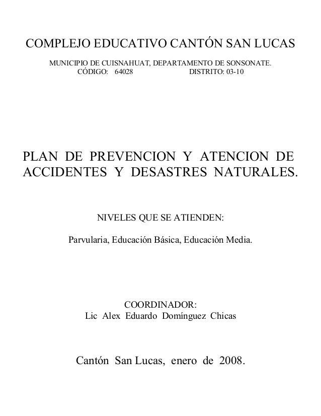 COMPLEJO EDUCATIVO CANTÓN SAN LUCAS MUNICIPIO DE CUISNAHUAT, DEPARTAMENTO DE SONSONATE. CÓDIGO: 64028 DISTRITO: 03-10 PLAN...