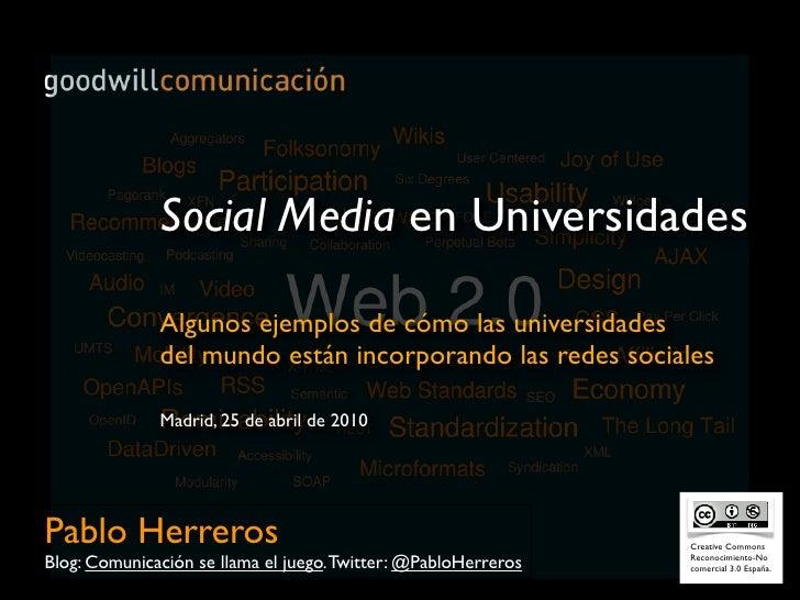 Social Media en Universidades                Algunos ejemplos de cómo las universidades               del mundo están inco...
