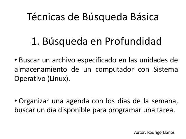 1. Búsqueda en Profundidad • Buscar un archivo especificado en las unidades de almacenamiento de un computador con Sistema...