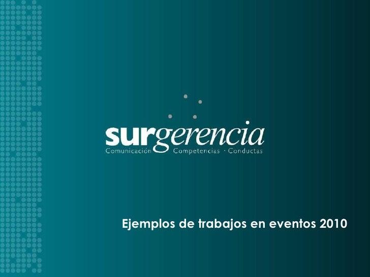 SURGERIMOS   PARA EL ÉXITO Ejemplos de trabajos en eventos 2010