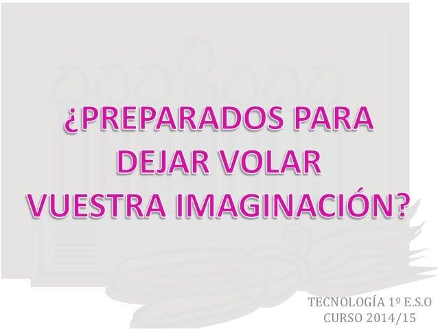 TECNOLOGÍA 1º E.S.O CURSO 2014/15