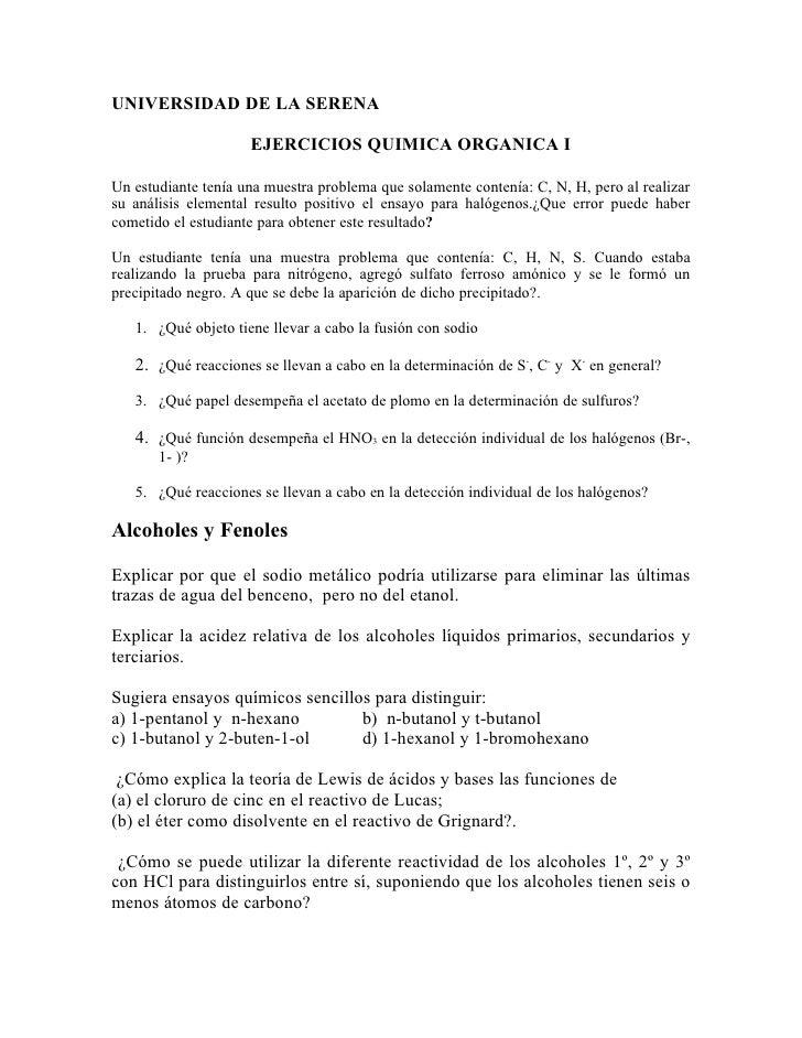 UNIVERSIDAD DE LA SERENA                       EJERCICIOS QUIMICA ORGANICA I  Un estudiante tenía una muestra problema que...