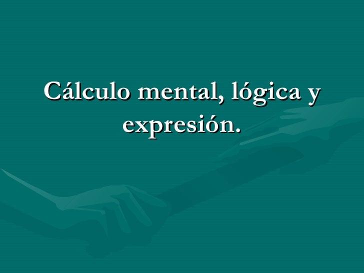 Ejercicio De CáLculo Mental, LóGica Y ExpresióN