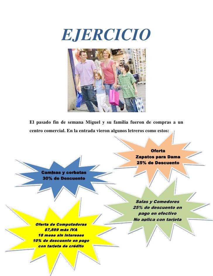 EJERCICIO<br />OfertaZapatos para Dama25% de DescuentoEl pasado fin de semana Miguel y su familia fueron de compras a un c...