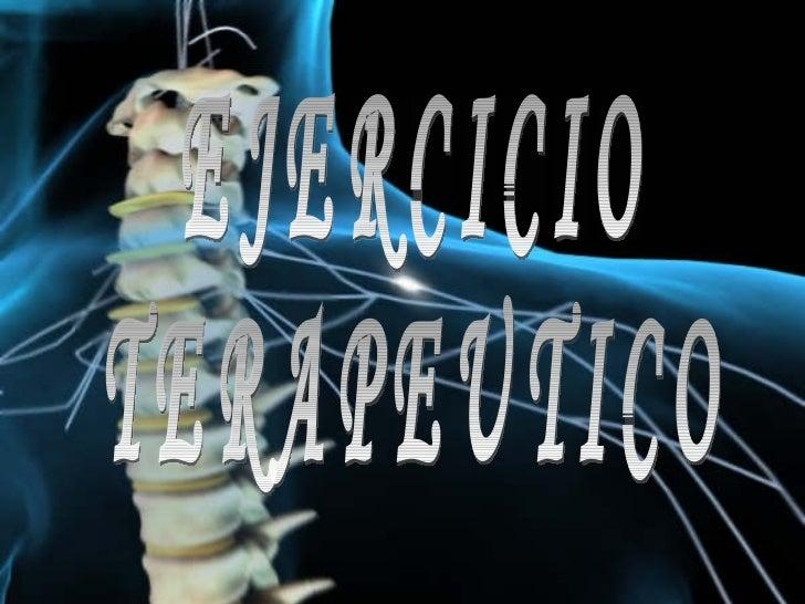 EJERCICIO  TERAPEUTICO  EJERCICIO TERAPEUTICO
