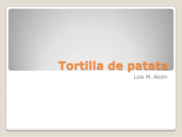 Tortilla de patata            Luis M. Alcón