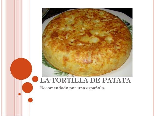LA TORTILLA DE PATATA Recomendado por una española.