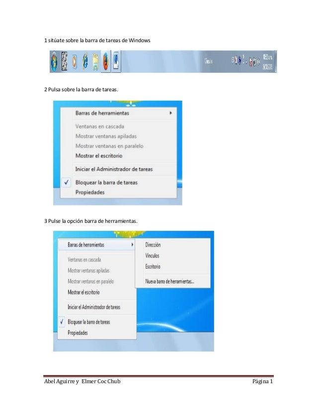 Abel Aguirre y Elmer Coc Chub Página 1 1 sitúate sobre la barra de tareas de Windows 2 Pulsa sobre la barra de tareas. 3 P...