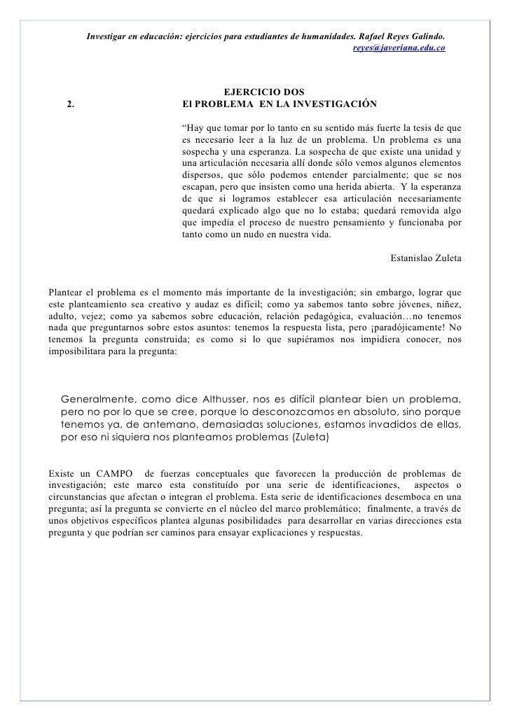 Investigar en educación: ejercicios para estudiantes de humanidades. Rafael Reyes Galindo.                                ...