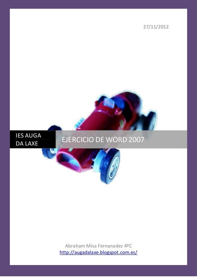 27/11/2012Abraham Misa Fernanadez 4ºChttp://augadalaxe.blogspot.com.es/IES AUGADA LAXEEJERCICIO DE WORD 2007