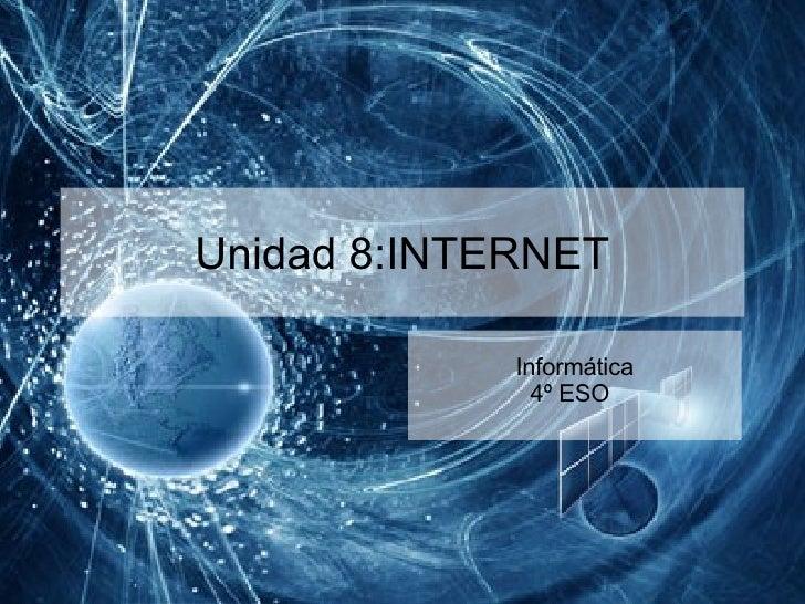 Unidad 8:INTERNET Informática 4º ESO