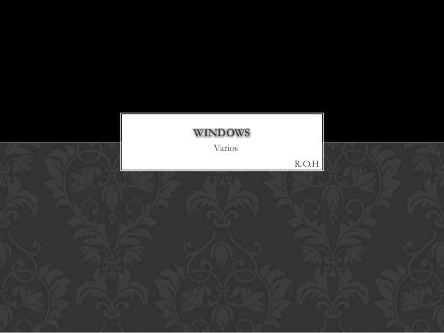 WINDOWS Varios R.O.H