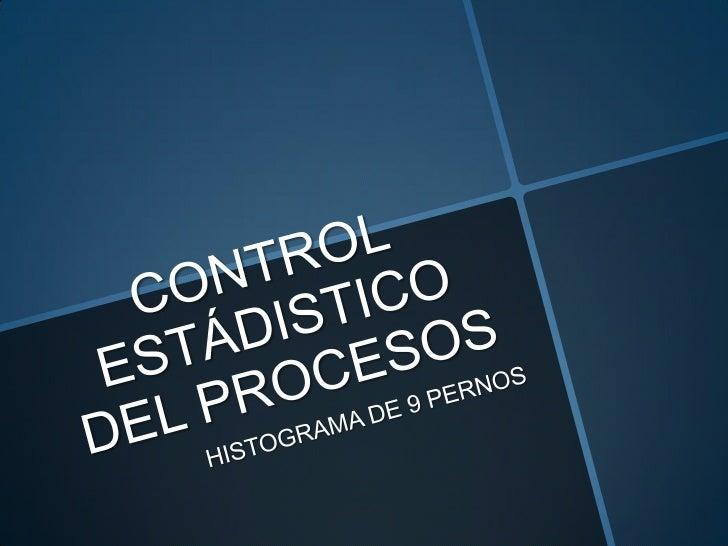 TEMA:                     EJERCICIO 9         INTERPRETACIÓN DE HISTOGRAMAMATERIA:      CONTROL ESTÁDISTICO DEL           ...