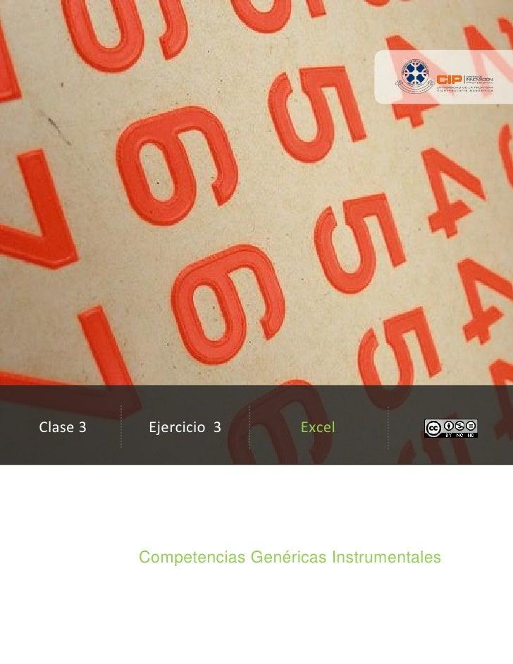 Clase 3    Ejercicio 3       Excel          Competencias Genéricas Instrumentales