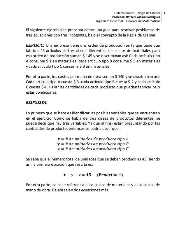 Determinantes – Regla de Cramer Profesor: Rafael Cortina Rodríguez 1 Ingeniero Industrial – Docente de Matemáticas El sigu...