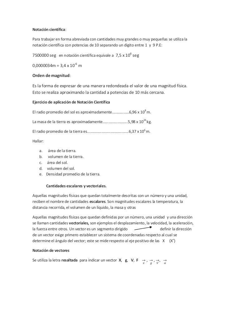 Notación científica:Para trabajar en forma abreviada con cantidades muy grandes o muy pequeñas se utiliza lanotación cient...