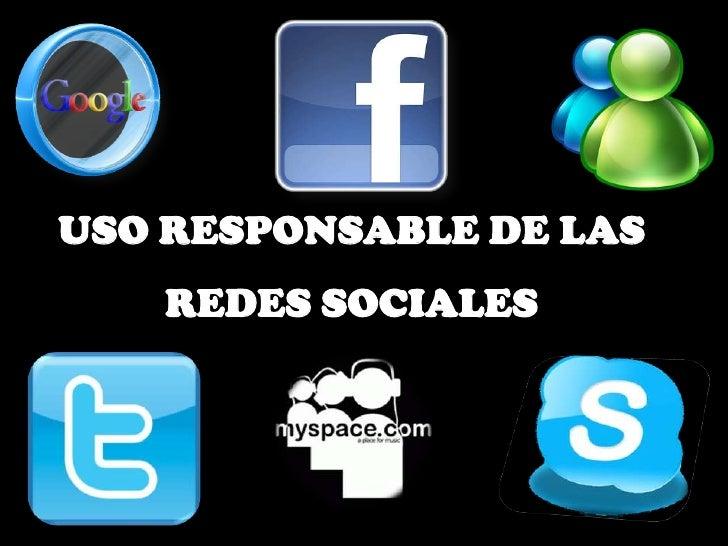 USO RESPONSABLE DE LAS    REDES SOCIALES