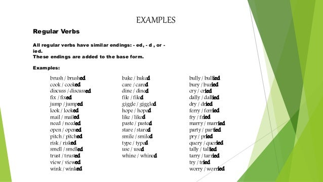 examples regular verbs all regular verbs have similar endings ed