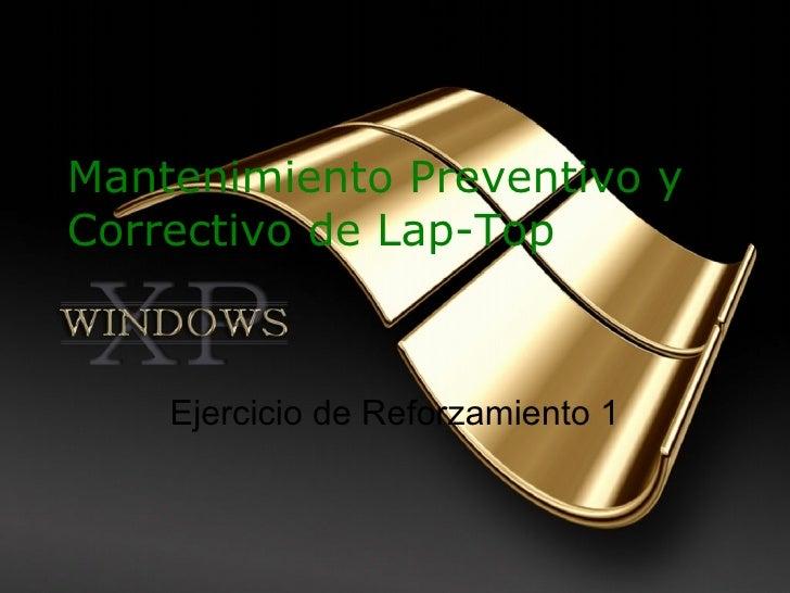 Mantenimiento Preventivo y Correctivo de Lap-Top Ejercicio de Reforzamiento 1