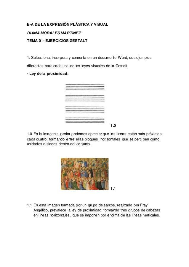 E-A DE LA EXPRESIÓN PLÁSTICA Y VISUAL DIANA MORALES MARTÍNEZ TEMA 01- EJERCICIOS GESTALT 1. Selecciona, incorpora y coment...