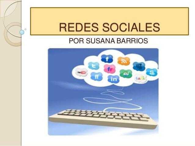 REDES SOCIALES POR SUSANA BARRIOS