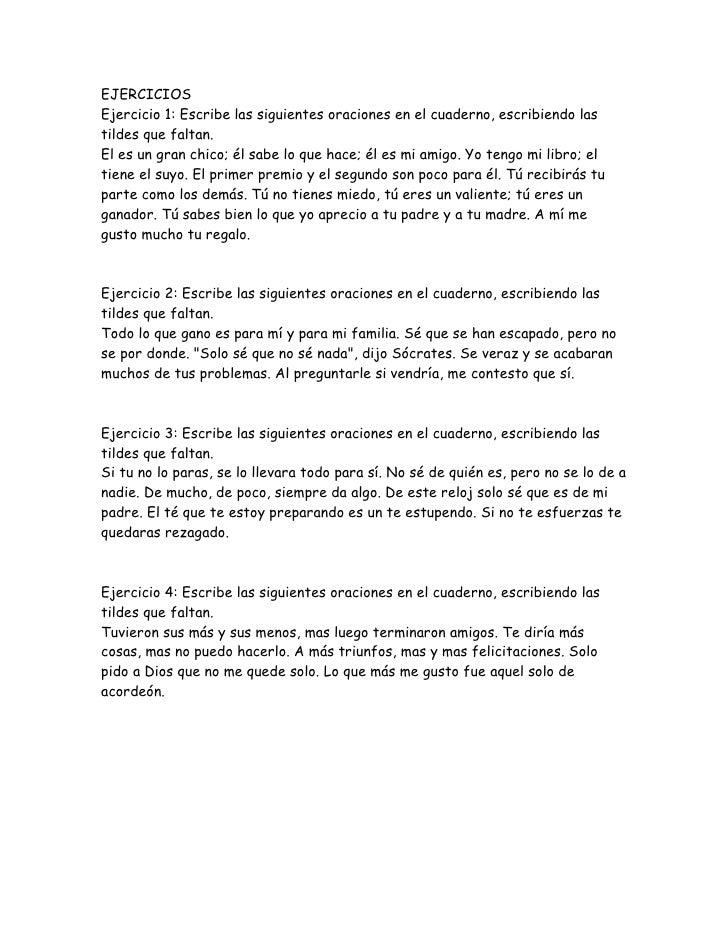 EJERCICIOS <br />Ejercicio 1: Escribe las siguientes oraciones en el cuaderno, escribiendo las tildes que faltan. <br />El...