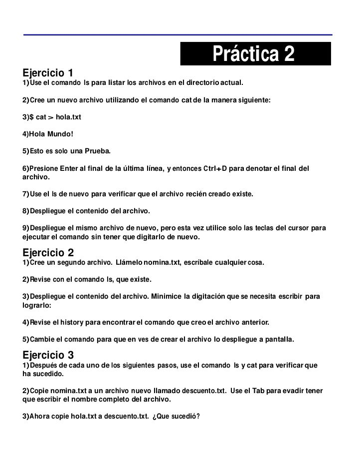Práctica 2Ejercicio 11)Use el comando ls para listar los archivos en el directorio actual.2)Cree un nuevo archivo utilizan...