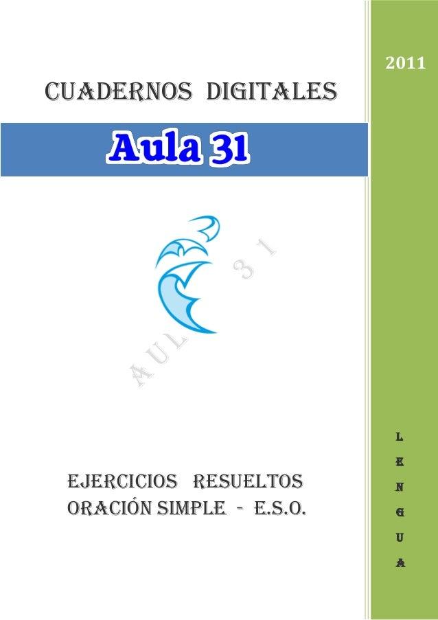 cuadernos DIGITALES Ejercicios resueltos Oración simple - e.s.o. 2011 L E N G U A
