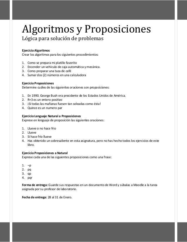 Algoritmos y ProposicionesLógica para solución de problemasEjercicio AlgoritmosCrear los algoritmos para los siguientes pr...