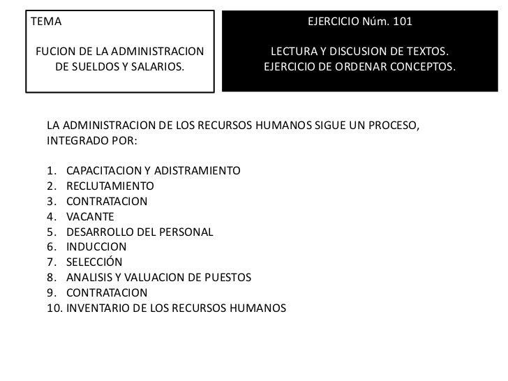 TEMA<br />FUCION DE LA ADMINISTRACION DE SUELDOS Y SALARIOS.<br />EJERCICIO Núm. 101<br />LECTURA Y DISCUSION DE TEXTOS.<b...