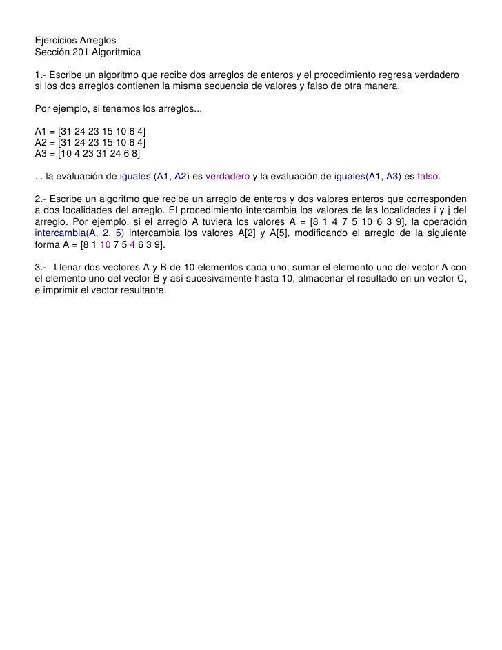 Ejercicios ArreglosSección 201 Algorítmica1.- Escribe un algoritmo que recibe dos arreglos de enteros y el procedimiento r...