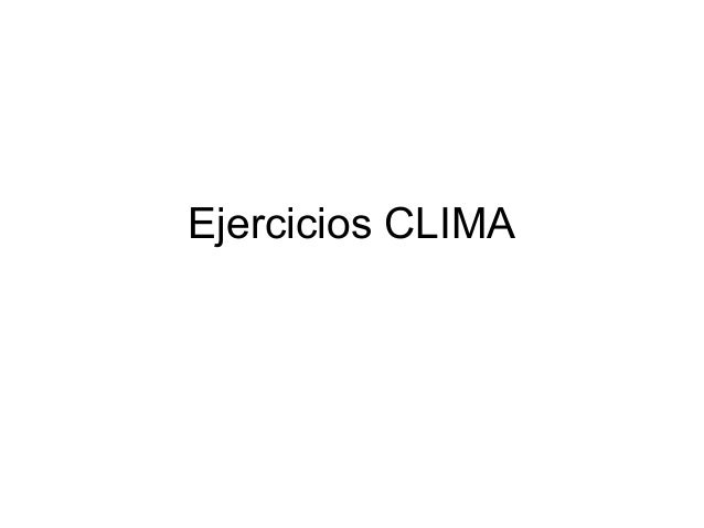 Ejercicios sobre clima