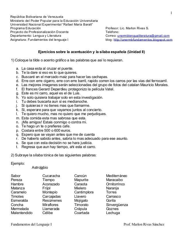 1 Ejercicios sobre la acentuación y la sílaba española (Unidad II) 1) Coloque la tilde o acento gráfico a las palabras que...