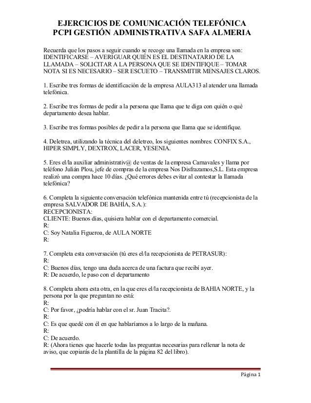 EJERCICIOS DE COMUNICACIÓN TELEFÓNICA   PCPI GESTIÓN ADMINISTRATIVA SAFA ALMERIARecuerda que los pasos a seguir cuando se ...