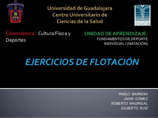 Licenciatura : Cultura Física y Deportes  UNIDAD DE APRENDIZAJE. FUNDAMENTOS DE DEPORTE INDIVIDUAL I (NATACIÓN)  EJERCICIO...
