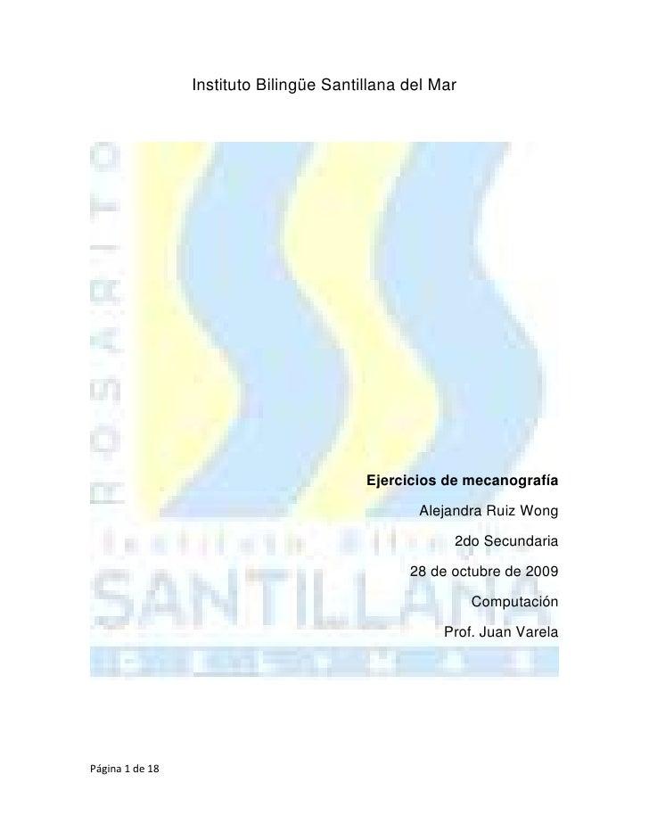 Instituto Bilingüe Santillana del Mar<br />Ejercicios de mecanografía<br />Alejandra Ruiz Wong<br />2do Secundaria<br />28...