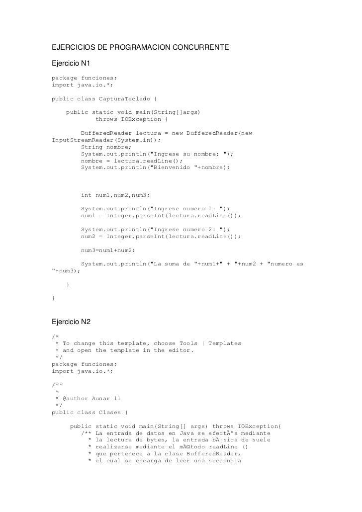 EJERCICIOS DE PROGRAMACION CONCURRENTEEjercicio N1package funciones;import java.io.*;public class CapturaTeclado {    publ...
