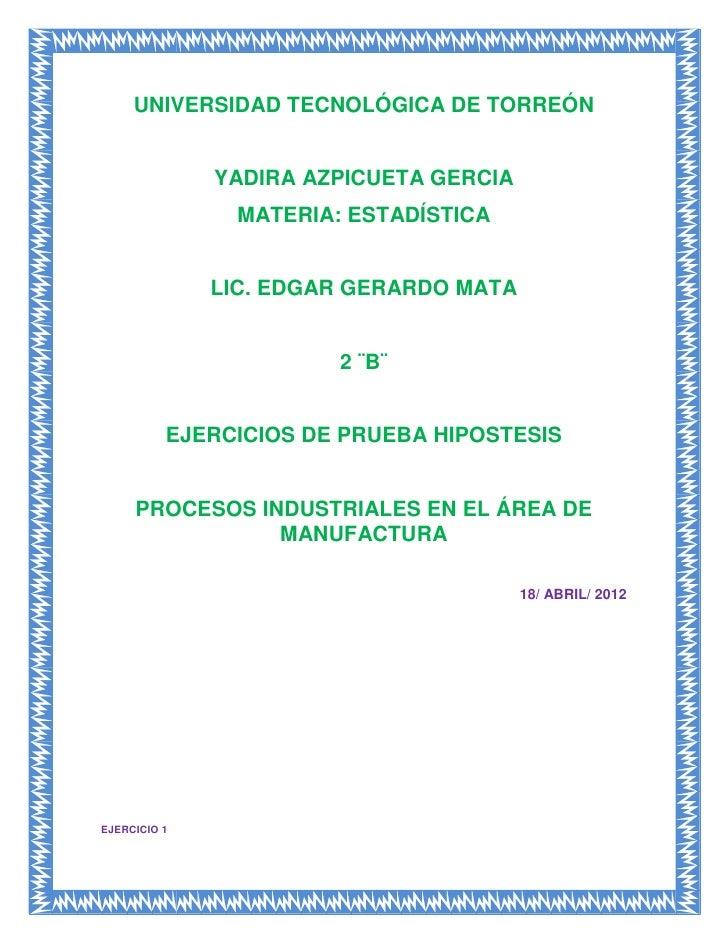 UNIVERSIDAD TECNOLÓGICA DE TORREÓN              YADIRA AZPICUETA GERCIA                MATERIA: ESTADÍSTICA              L...