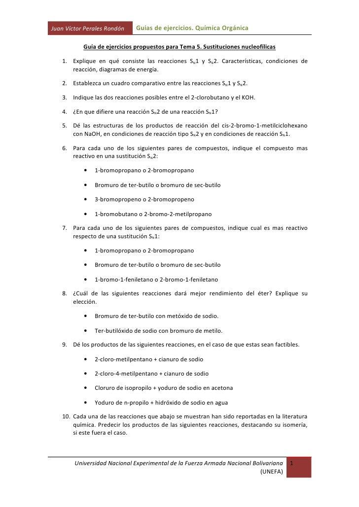 Juan Víctor Perales Rondón    Guías de ejercicios. Química Orgánica             Guía de ejercicios propuestos para Tema 5....