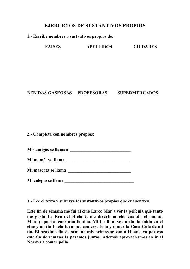 EJERCICIOS DE SUSTANTIVOS PROPIOS1.- Escribe nombres o sustantivos propios de:         PAISES                APELLIDOS    ...