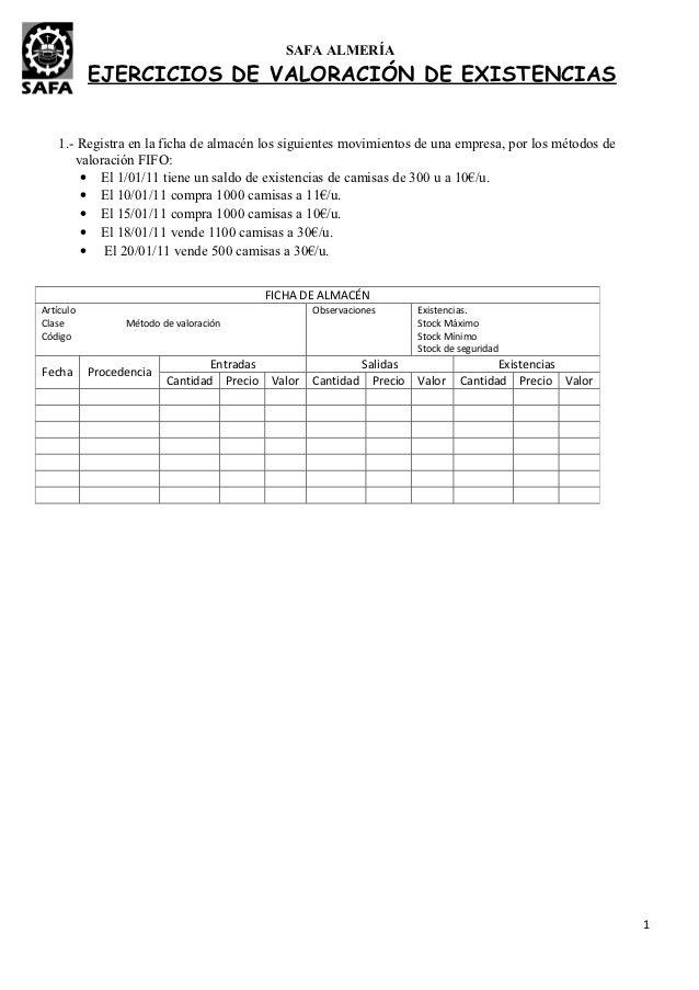 SAFA ALMERÍA           EJERCICIOS DE VALORACIÓN DE EXISTENCIAS    1.- Registra en la ficha de almacén los siguientes movim...