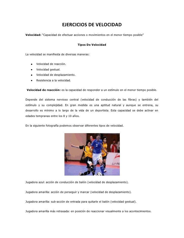 """EJERCICIOS DE VELOCIDADVelocidad: """"Capacidad de efectuar acciones o movimientos en el menor tiempo posible""""               ..."""