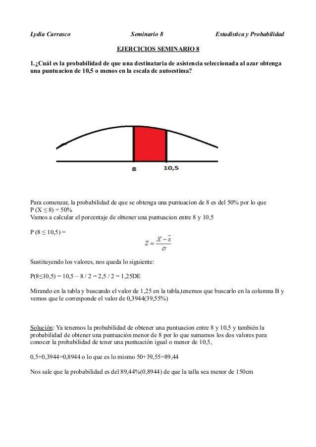 Lydia Carrasco Seminario 8 Estadistica y ProbabilidadEJERCICIOS SEMINARIO 81.¿Cuál es la probabilidad de que una destinata...