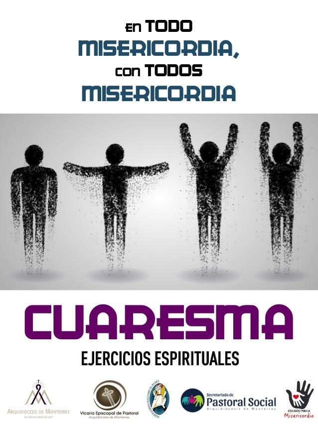 EN TODO MISERICORDIA, CON TODOS MISERICORDIA CUARESMA EJERCICIOS ESPIRITUALES