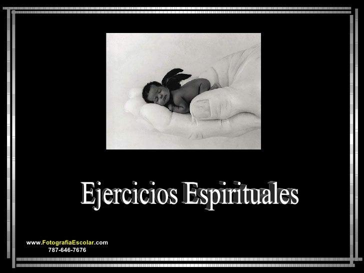 Ejercicios Espirituales www. FotografiaEscolar .com 787-646-7676