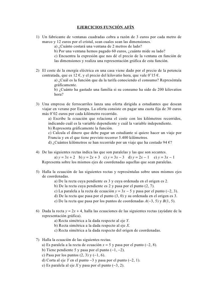EJERCICIOS FUNCIÓN AFÍN  1) Un fabricante de ventanas cuadradas cobra a razón de 3 euros por cada metro de    marco y 12 e...