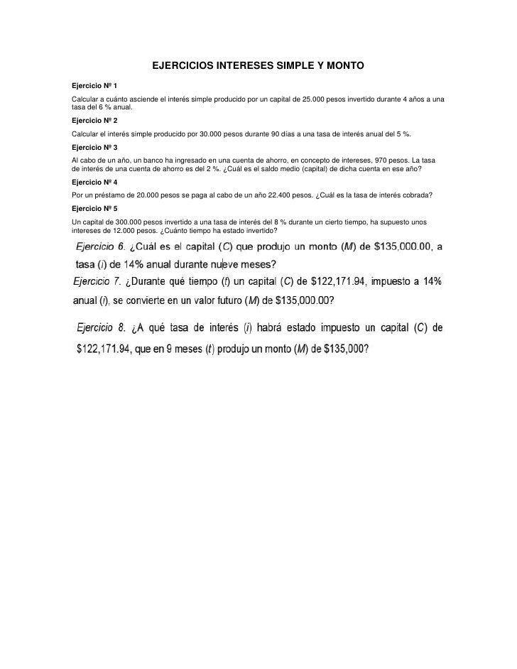 EJERCICIOS INTERESES SIMPLE Y MONTOEjercicio Nº 1Calcular a cuánto asciende el interés simple producido por un capital de ...